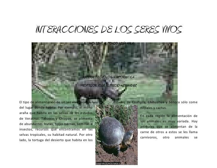 576580882015INTERACCIONES DE LOS SERES VIVOS<br />ALUMNO: RENÉ ALFONSO MEJÍA AVILA<br />MATERIA: TECNOLOGIA INFORMATICA<br...