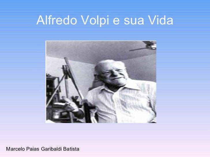 Alfredo Volpi e sua Vida Marcelo Paias Garibaldi Batista