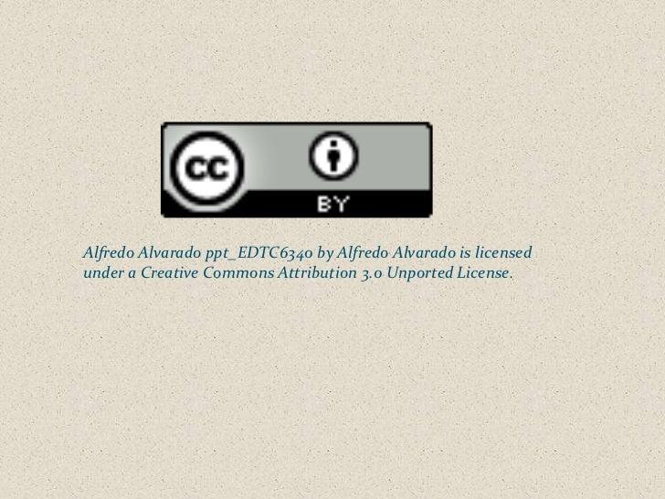 Alfredo alvarado ppt  edtc6340 modified_week6