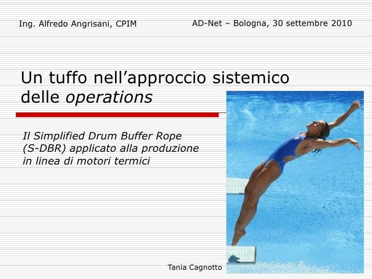 Ing. Alfredo Angrisani, CPIM         AD-Net – Bologna, 30 settembre 2010     Un tuffo nell'approccio sistemico delle opera...
