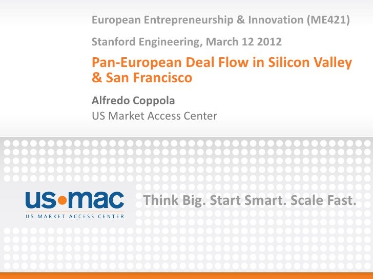 European Entrepreneurship & Innovation (ME421)Stanford Engineering, March 12 2012Pan-European Deal Flow in Silicon Valley&...