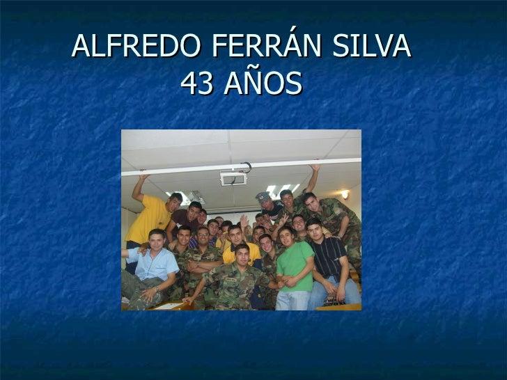 ALFREDO FERRÁN SILVA 43 AÑOS
