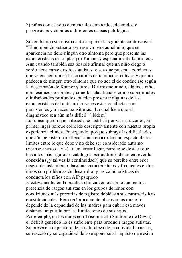 7) niños con estados demenciales conocidos, detenidos o progresivos y debidos a diferentes causas patológicas. Sin embargo...