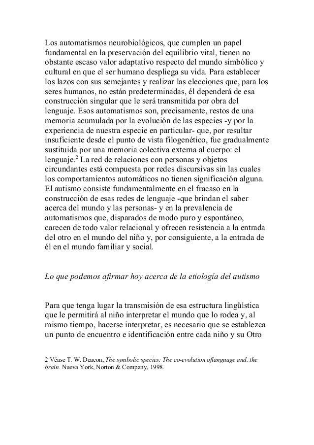 Los automatismos neurobiológicos, que cumplen un papel fundamental en la preservación del equilibrio vital, tienen no obst...