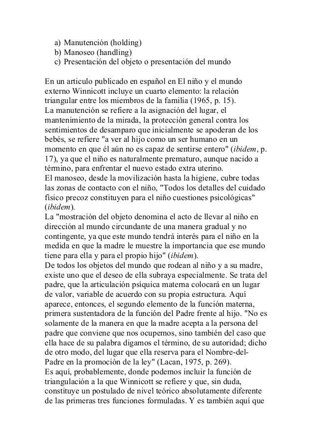a) Manutención (holding) b) Manoseo (handling) c) Presentación del objeto o presentación del mundo En un articulo publicad...