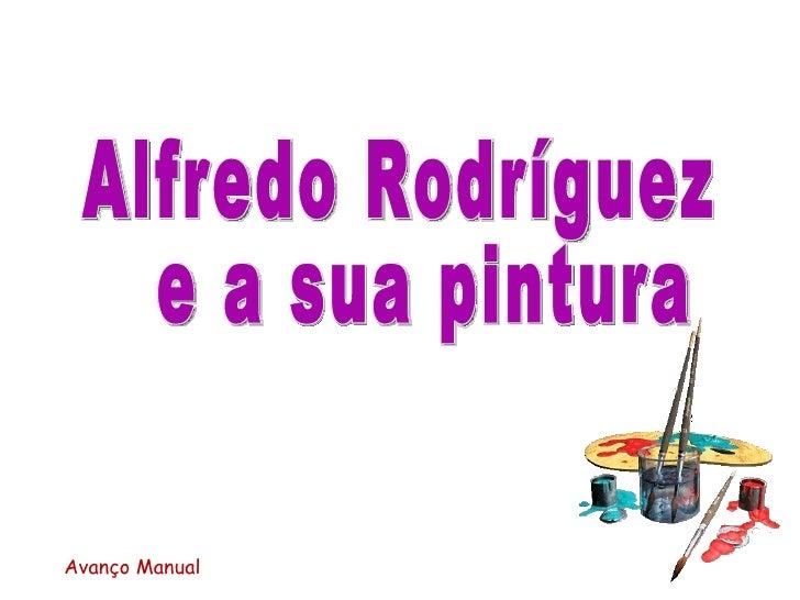 Alfredo Rodríguez e a sua pintura Avanço Manual