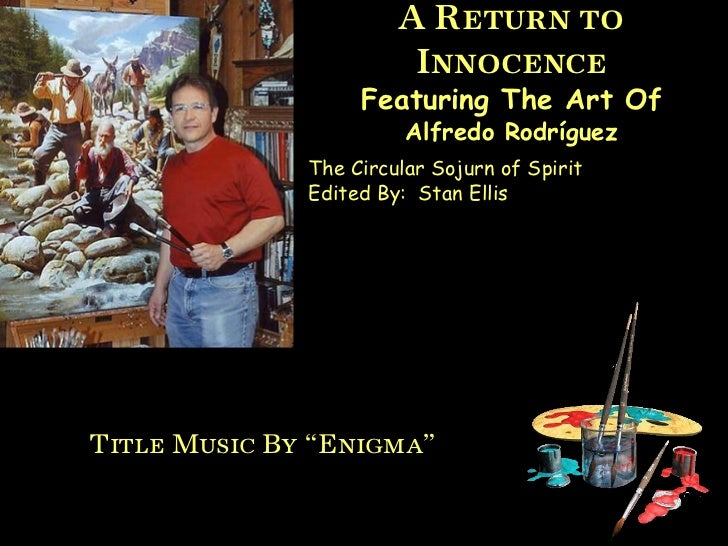 A Return to Innocence<br />Featuring The Art Of<br />Alfredo Rodríguez<br />The Circular Sojurn of Spirit<br />Edited By: ...