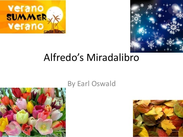 Alfredo's Miradalibro     By Earl Oswald
