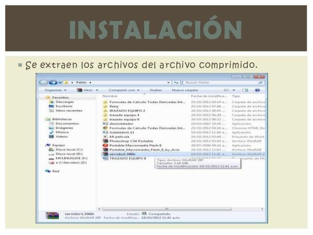 INSTALACIÓN Se extraen los archivos del archivo comprimido.
