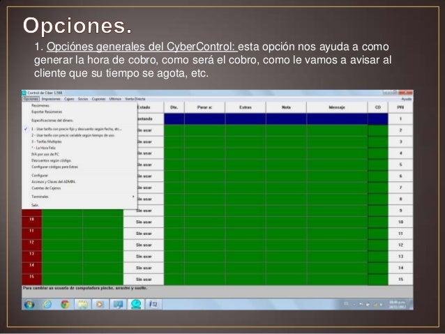 1. Opciónes generales del CyberControl: esta opción nos ayuda a comogenerar la hora de cobro, como será el cobro, como le ...