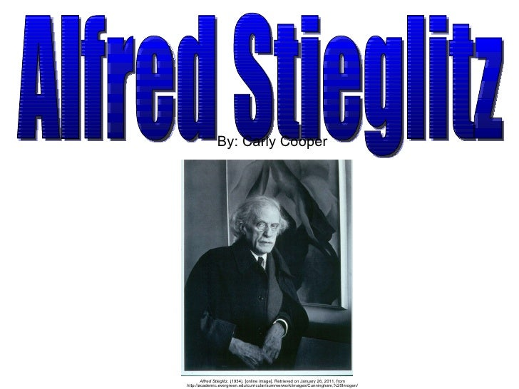 Alfred Stieglitz . (1934). [online image]. Retrieved on January 26, 2011, from http://academic.evergreen.edu/curricular/su...