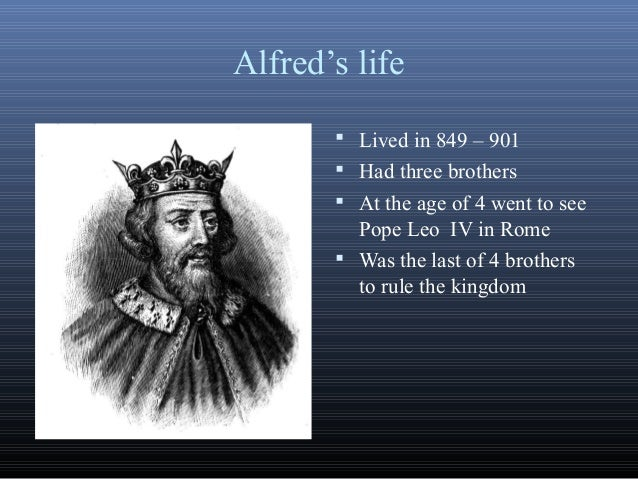 the life of alfred the great Alfred the great the other other avon  here is an easy itinerary that brings the authors to life subscribe to our newsletter murder most midsomer winchester dateline boston, lincolnshire the anglo–file  great british fare: yorkshire cu bht walks on chesil beach with i.