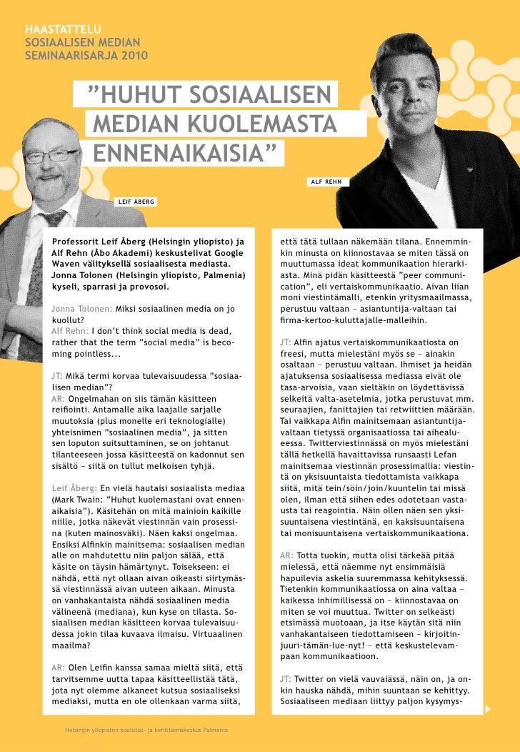 """""""HUHUT SOSIAALISEN           MEDIAN KUOLEMASTA           ENNENAIKAISIA""""                                                   ..."""