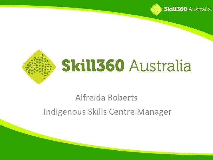 Alfreida Roberts Indigenous Skills Centre Manager