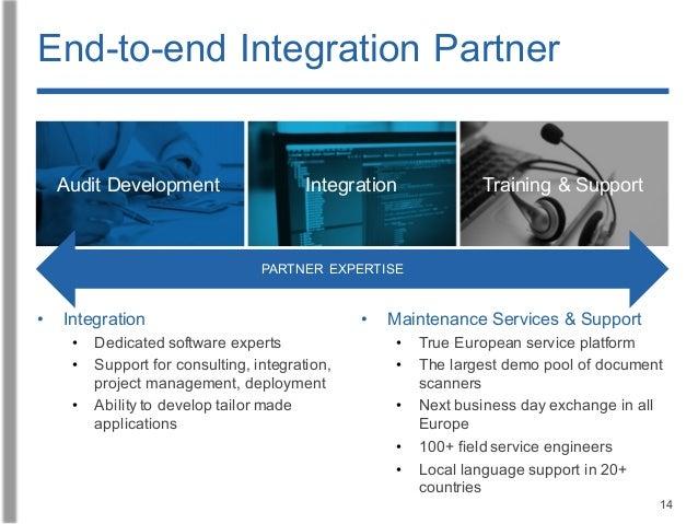 14 End-to-end Integration Partner • Maintenance Services & Support • True European service platform • The largest demo poo...