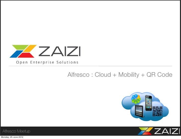 Alfresco : Cloud + Mobility + QR Code Alfresco MeetupMonday, 25 June 2012