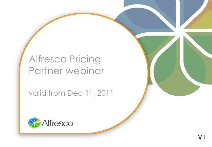 Alfresco PricingPartner webinarvalid from Dec 1st, 2011                           V1
