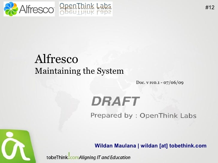 #12     Alfresco Maintaining the System                              Doc. v rc0.1 - 07/06/09                   Wildan Maul...