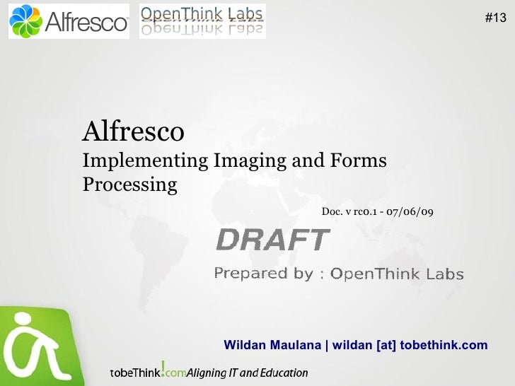 #13     Alfresco Implementing Imaging and Forms Processing                             Doc. v rc0.1 - 07/06/09            ...