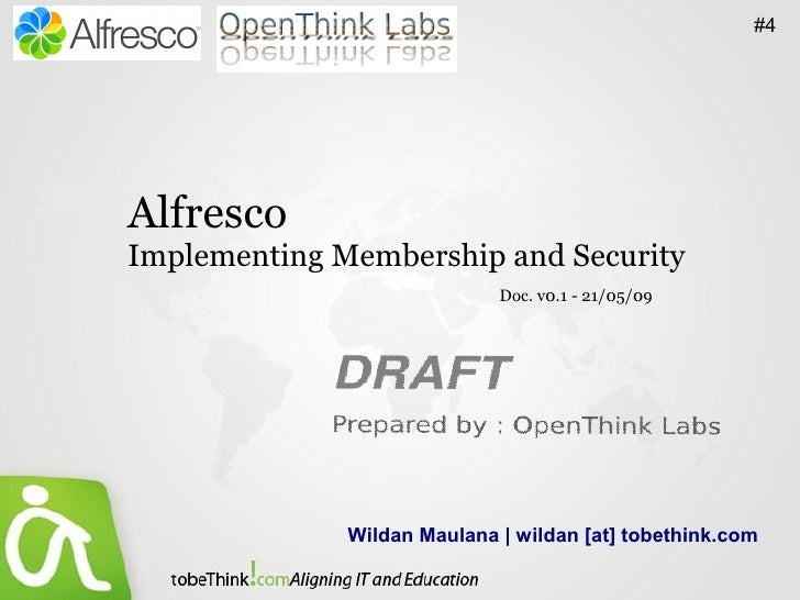 #4     Alfresco Implementing Membership and Security                              Doc. v0.1 - 21/05/09                   W...