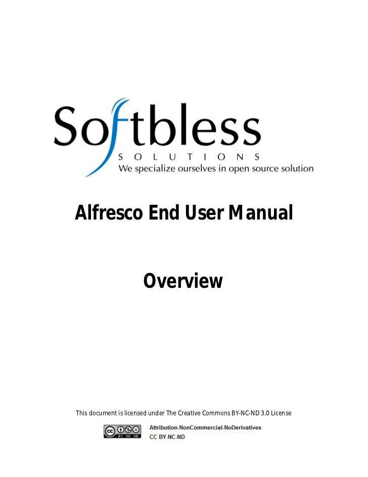 Alfresco End User Manual                      OverviewThis document is licensed under The Creative Commons BY-NC-ND 3.0 Li...