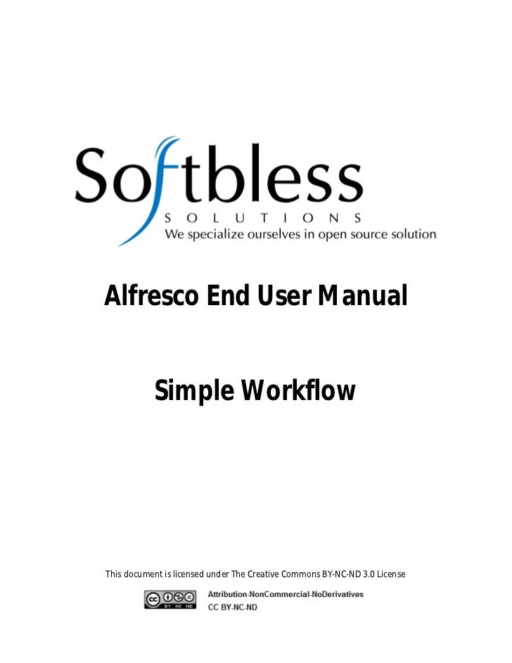 Alfresco End User Manual           Simple WorkflowThis document is licensed under The Creative Commons BY-NC-ND 3.0 License