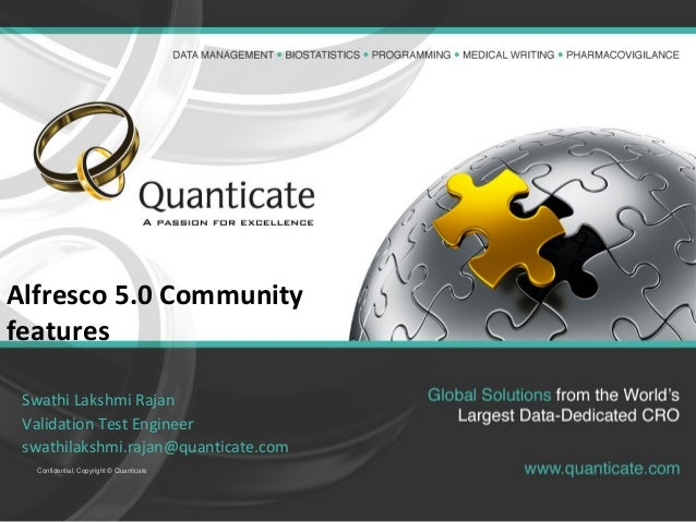 Alfresco 5.0 Community  features  Swathi Lakshmi Rajan  Validation Test Engineer  swathilakshmi.rajan@quanticate.com  Conf...