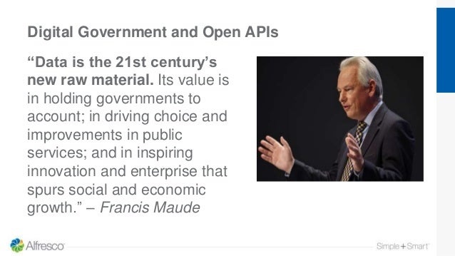 """Digital Government and Open APIs """"Data is the 21st century's new raw material. Its value is in holding governments to acco..."""