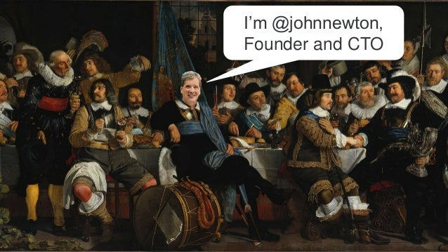 I'm @johnnewton, Founder and CTO