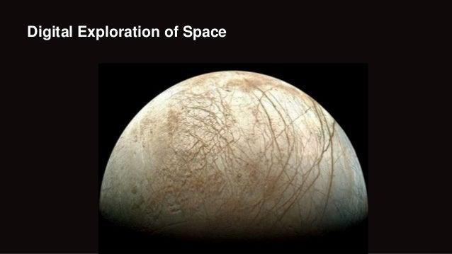 Digital Exploration of Space