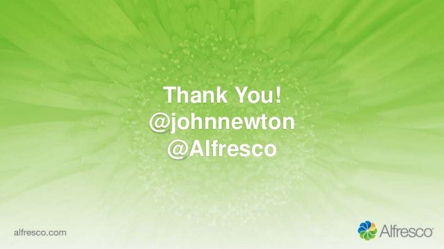 Thank You! @johnnewton @Alfresco