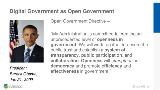 """Digital Government as Open Government Open Government Directive – """"My Administration is committed to creating an unprecede..."""
