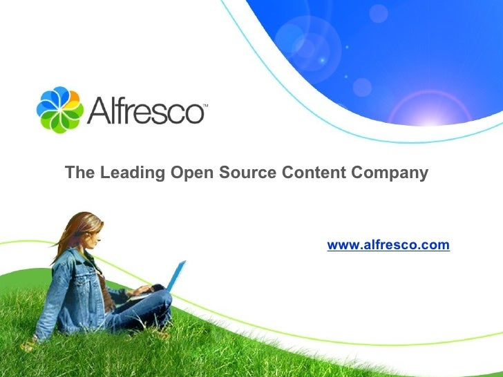 The Leading Open Source Content Company www.alfresco.com