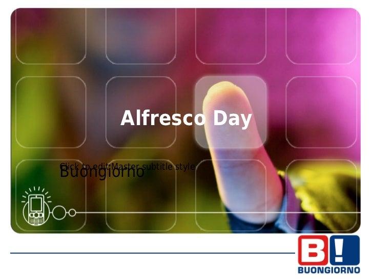 Alfresco DayClick to edit Master subtitle styleBuongiorno