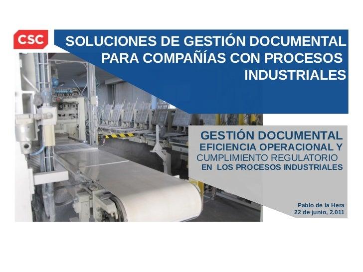 SOLUCIONES DE GESTIÓN DOCUMENTAL    PARA COMPAÑÍAS CON PROCESOS                     INDUSTRIALES               GESTIÓN DOC...