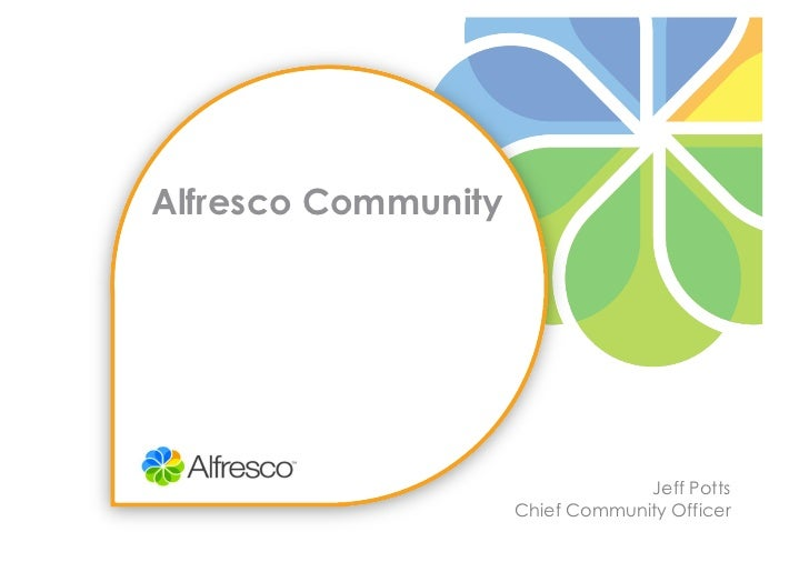 Alfresco Community                                  Jeff Potts                     Chief Community Officer