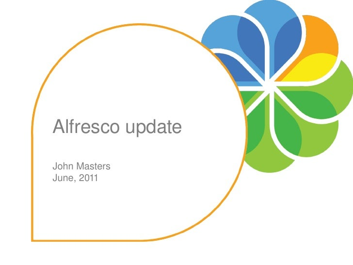 Alfresco updateClick to edit Master subtitle styleJohn MastersJune, 2011
