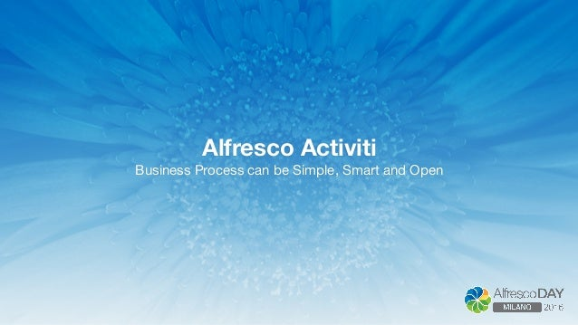 Alfresco Activiti Business Process can be Simple, Smart and Open