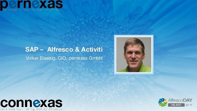 SAP – Alfresco & Activiti  Volker Blaesig, CIO, pernexas GmbH