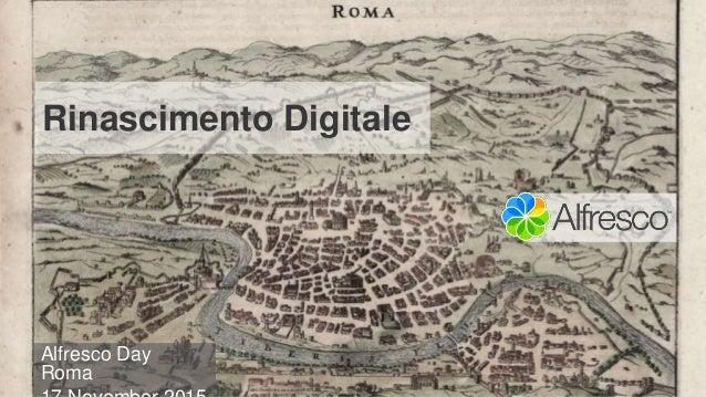 Rinascimento Digitale Alfresco Day Roma