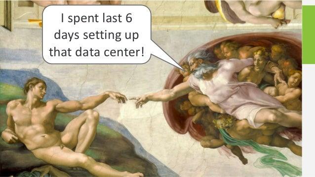 I spent last 6 days setting up that data center!