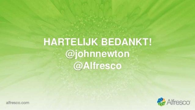 HARTELIJK BEDANKT! @johnnewton @Alfresco