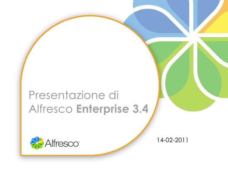 Presentazione diAlfresco Enterprise 3.4                          14-02-2011