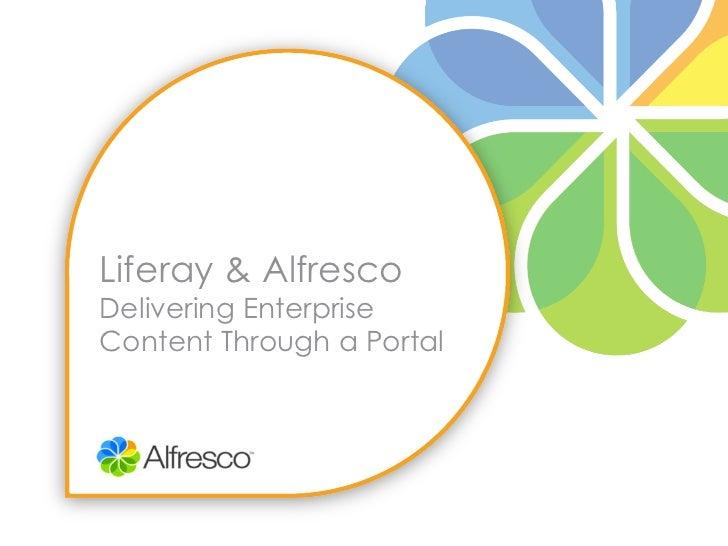 Liferay & AlfrescoDelivering EnterpriseContent Through a Portal