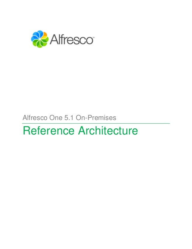 Alfresco One 5.1 On-Premises Reference Architecture