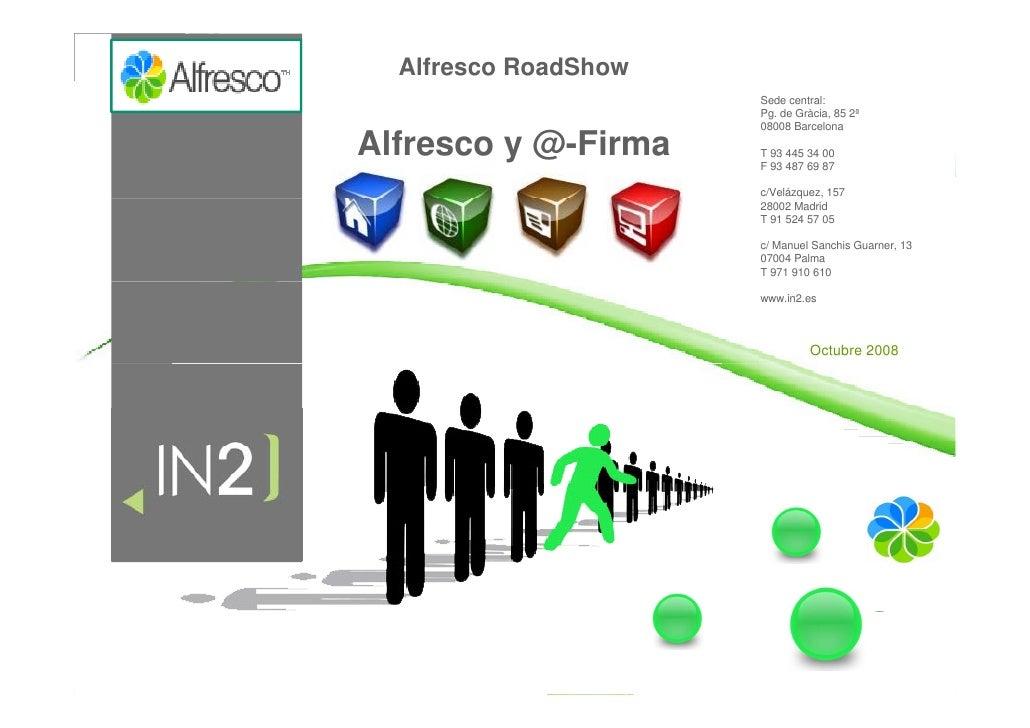 Alfresco RoadShow                                              Sede central:                                              ...