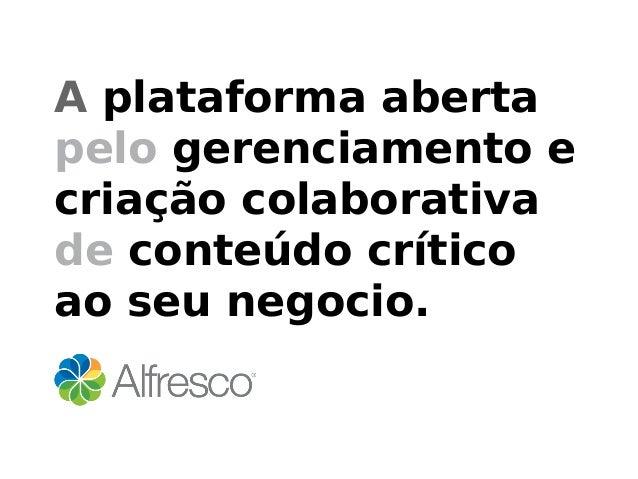 A plataforma abertapelo gerenciamento ecriação colaborativade conteúdo críticoao seu negocio.