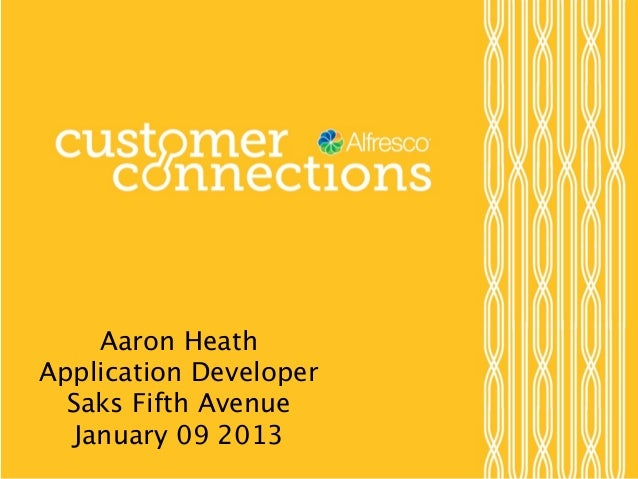 Aaron HeathApplication Developer  Saks Fifth Avenue   January 09 2013