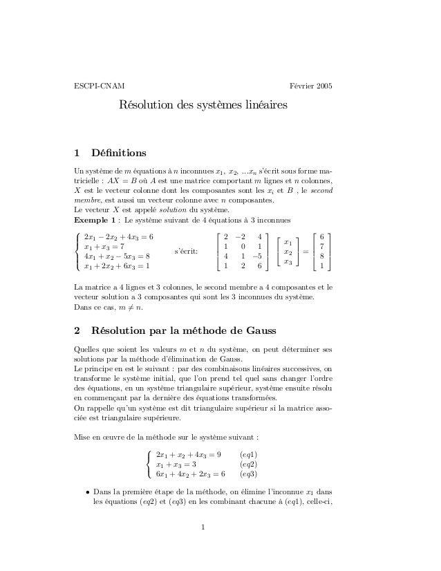 ESCPI-CNAM Février 2005 Résolution des systèmes linéaires 1 Définitions Un système de m équations à n inconnues x1, x2, ......