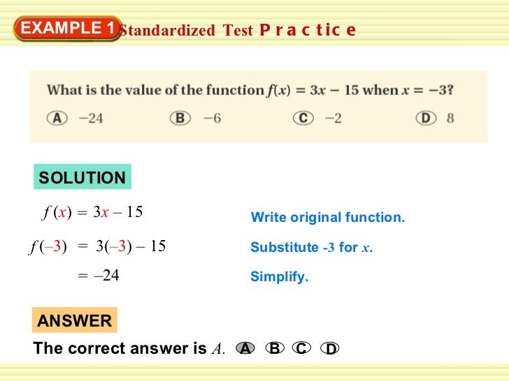 SOLUTION Standardized   Test  Practice EXAMPLE 1 Substitute  -3  for  x . Write original function. Simplify. f  ( x )  3 x...
